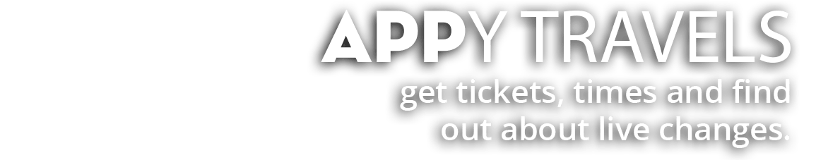 APPY TRAVELS - get tickets, times and find out about live changes.