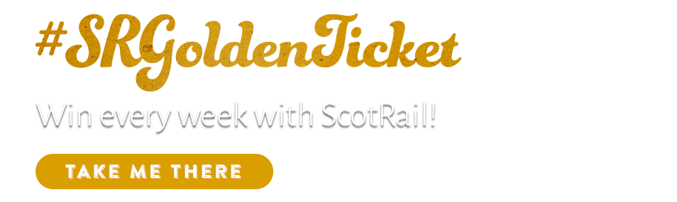 #SRGoldenTicket - win every week with ScotRail - take me there