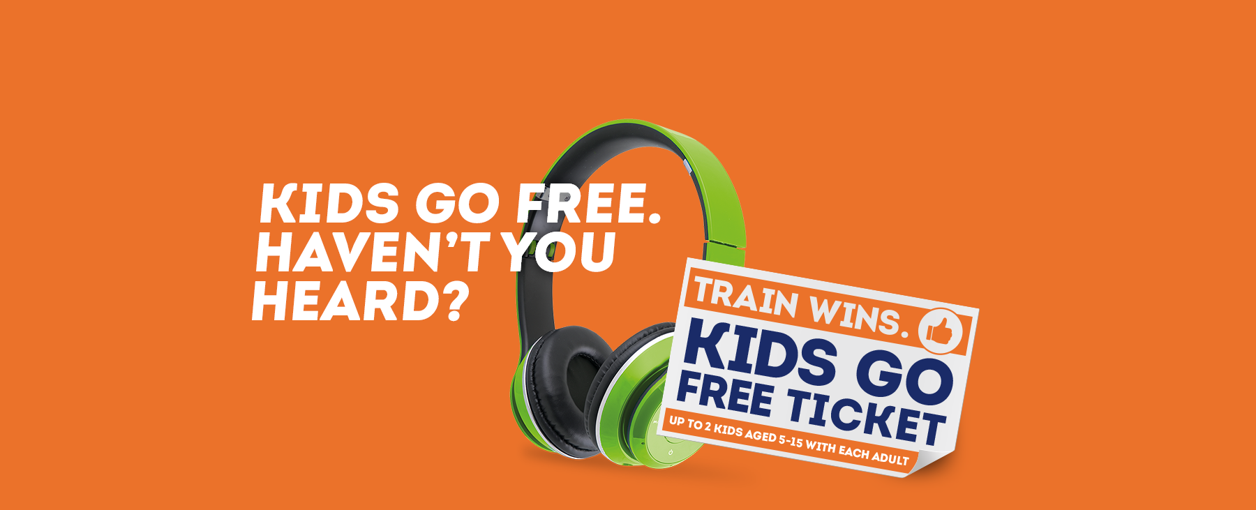 Kids go free. Up to 2 kids aged 5-15 with each adult ticket.