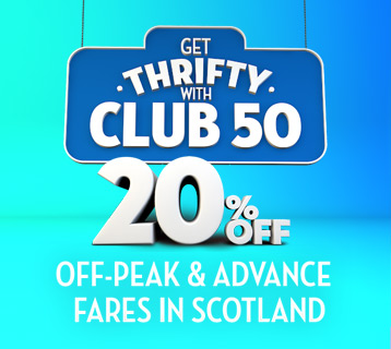 Club 50 20% off Off-Peak and Advance fares in Scotland