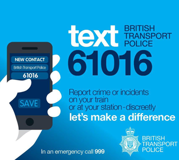 Text British Transport Police on 61016 or in an emergency dial 999