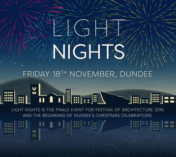 Light Nights Friday 18th November, Dundee Light Nights is the finale event for Festival of Architecture 2016 and the beginning of Dundee's Christmas celebrations