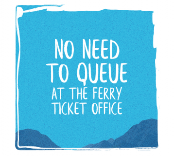 No need to queue at the ferry ticket office