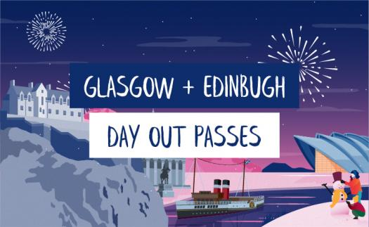 Glasgow or Edinburgh Days Out Passes