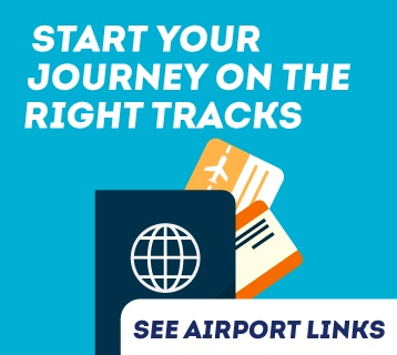 Start your journey on the right tracks. See airport links