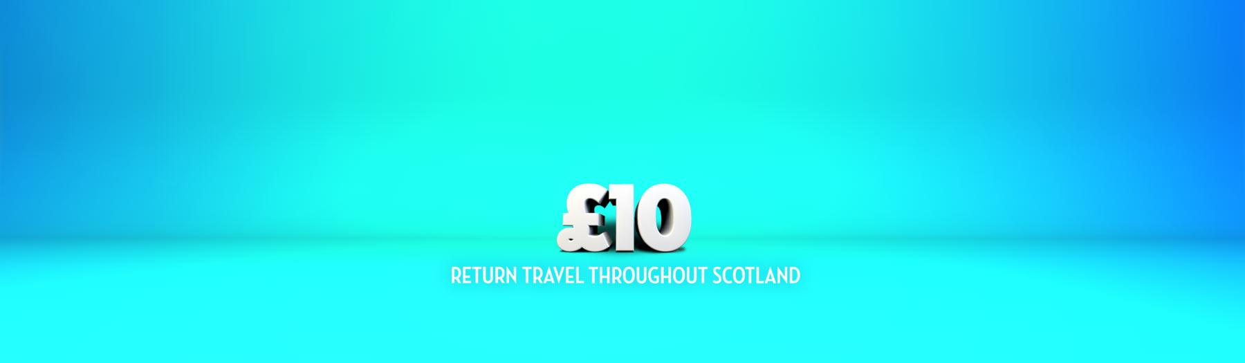 £10 return travel throughout Scotland
